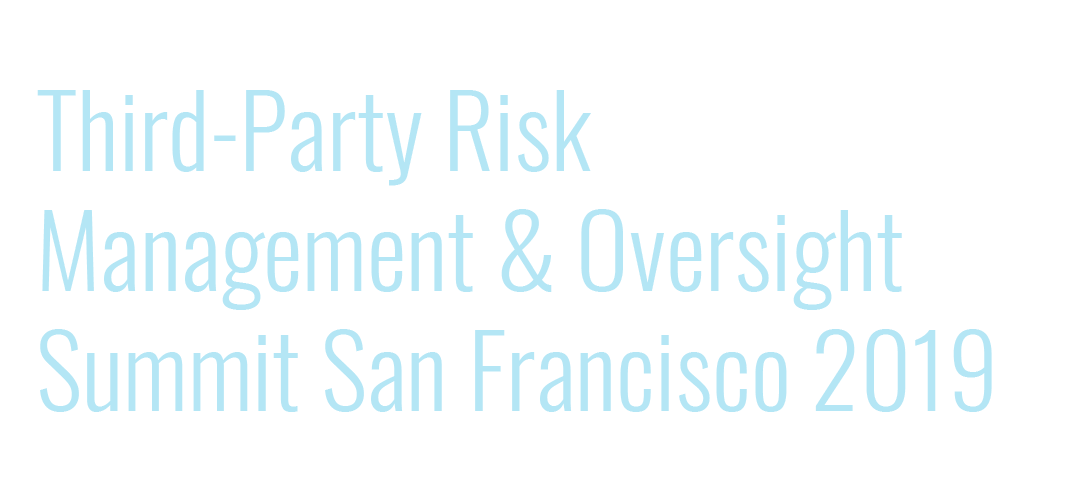 Third-Party Risk Management & Oversight Summit San Francisco